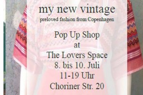 8. – 10.07.2016 – My new vintage – Pop Up Shop – Guest at The Lovers Space