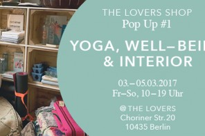 THE LOVERS SHOP: Pop Up#1 03.-05.03.2017 – Yoga, Well-Being & Interior – Products we love