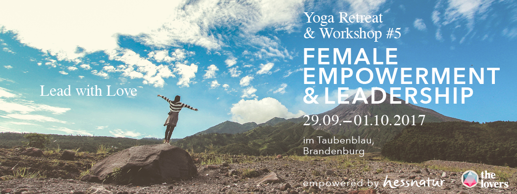 20170929_The_Lovers_Academy_YogaRetreat_WebseiteHeader_FemaleEmpowerment_LeadWithLove_ohne