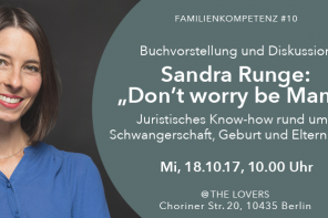 "18.10.2017 – THE LOVERS E.V.: Familienkompetenz #10 Buchvorstellung ""Don't worry be Mami"" mit Sandra Runge"