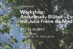 21.+22.10.2017 Workshop: Amazonas – Blüten – Essenzen mit Julia Freire de Medeiros