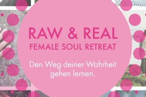 "14.10.2017 – Gastevent: 1 Day Retreat ""Raw + Real"" von Maren Hoff & Larissa Deuter"