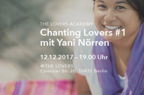 12.12.2017 – The Lovers Academy: Chanting Lovers #1 mit Yani Nörren
