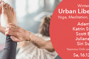 16.12.2017 – Urban Libertines Salon #17 – Yoga, Meditation, Food, Musik – Winter Edition, Radialsystem V