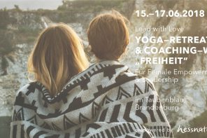 "15.-17.06.2018 THE LOVERS ACADEMY: Retreat & Coaching Workshop #7: ""Lead with Love – Freiheit"", Brandenburg"