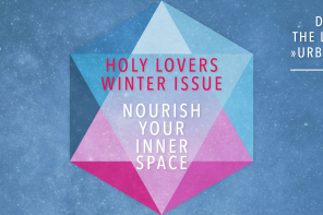 14.12.2019 – The Lovers Rituals: Dayretreat #2 — Urban Libertines 'Holy Lovers Winter Issue 'Nourish your Inner Space'